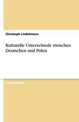 Kulturelle Unterschiede Zwischen Deutschen Und Polen (Paperback)