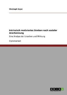 Intrinsisch Motiviertes Streben Nach Sozialer Anerkennung (Paperback)