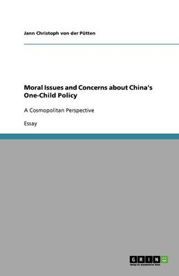Moral Issues and Concerns about China's One-Child Policy (Paperback)