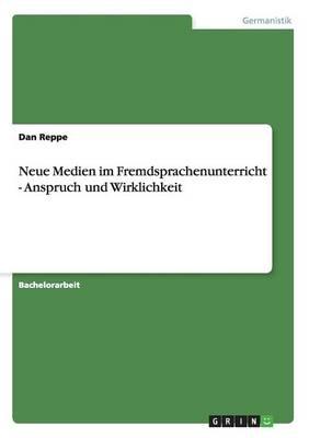Neue Medien Im Fremdsprachenunterricht - Anspruch Und Wirklichkeit (Paperback)