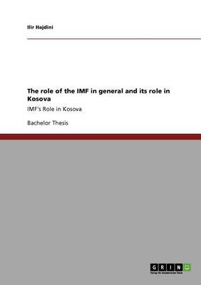 The Role of the IMF in General and Its Role in Kosova (Paperback)
