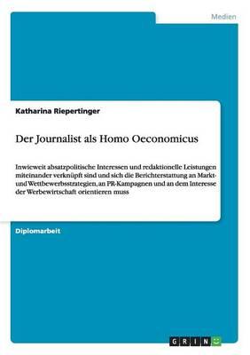 Der Journalist ALS Homo Oeconomicus (Paperback)