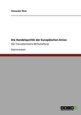 Die Handelspolitik Der Europaischen Union (Paperback)