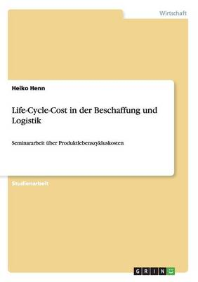 Life-Cycle-Cost in Der Beschaffung Und Logistik (Paperback)