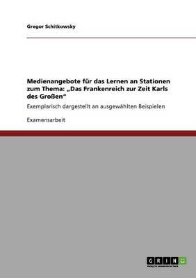 """Medienangebote Fur Das Lernen an Stationen Zum Thema: """"Das Frankenreich Zur Zeit Karls Des Groen (Paperback)"""