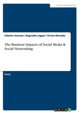 The Business Impacts of Social Media & Social Networking (Paperback)