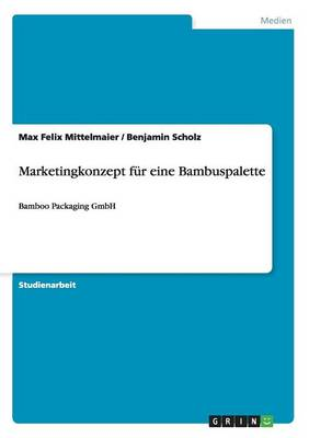Marketingkonzept F r Eine Bambuspalette (Paperback)