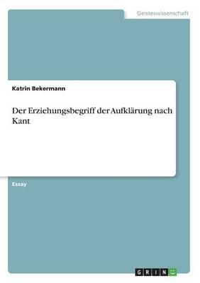Der Erziehungsbegriff Der Aufklarung Nach Kant (Paperback)