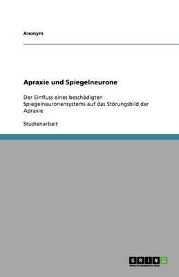 Apraxie Und Spiegelneurone (Paperback)