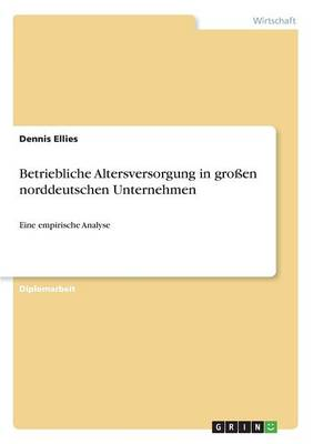 Betriebliche Altersversorgung in Gro en Norddeutschen Unternehmen (Paperback)