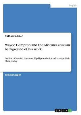 Wayde Compton and the African-Canadian Background of His Work (Paperback)
