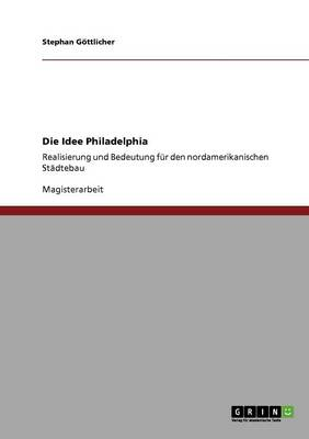 Die Idee Philadelphia (Paperback)