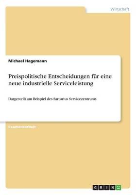 Preispolitische Entscheidungen Fur Eine Neue Industrielle Serviceleistung (Paperback)