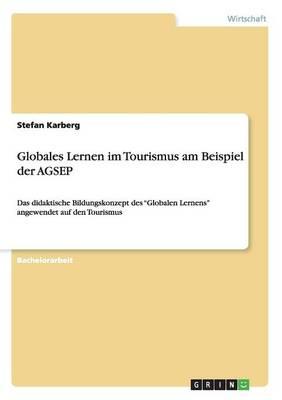 Globales Lernen Im Tourismus Am Beispiel Der Agsep (Paperback)