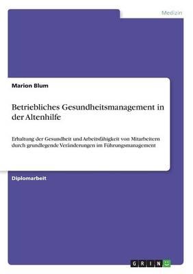 Betriebliches Gesundheitsmanagement in Der Altenhilfe (Paperback)