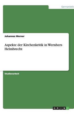 Aspekte Der Kirchenkritik in Wernhers Helmbrecht (Paperback)