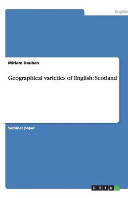 Geographical Varieties of English: Scotland (Paperback)