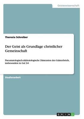 Der Geist ALS Grundlage Christlicher Gemeinschaft (Paperback)