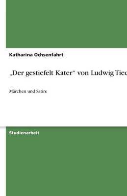 """""""Der Gestiefelt Kater"""" Von Ludwig Tieck (Paperback)"""