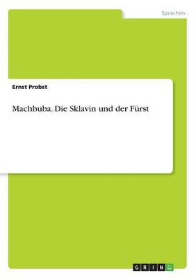 Machbuba. Die Sklavin Und Der Furst (Paperback)