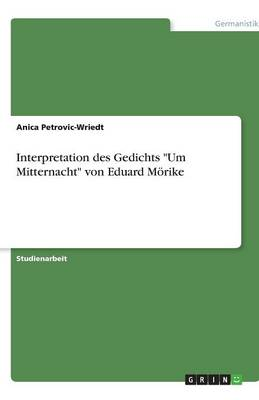"""Interpretation Des Gedichts """"Um Mitternacht"""" Von Eduard Morike (Paperback)"""