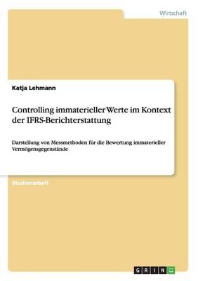Controlling Immaterieller Werte Im Kontext Der Ifrs-Berichterstattung (Paperback)