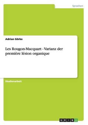 Les Rougon-Macquart - Varianz Der Premiere Lesion Organique (Paperback)