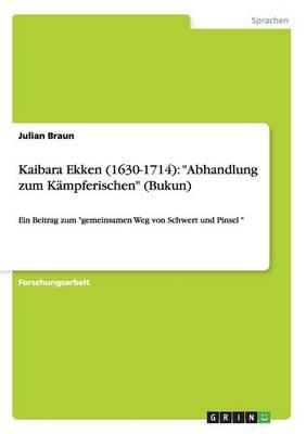 Kaibara Ekken (1630-1714): Abhandlung Zum K mpferischen (Bukun) (Paperback)