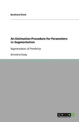 An Estimation Procedure for Parameters in Segmentation (Paperback)