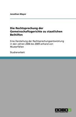 Die Rechtsprechung Der Gemeinschaftsgerichte Zu Staatlichen Beihilfen (Paperback)
