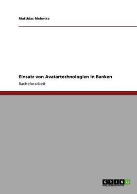 Einsatz Von Avatartechnologien in Banken (Paperback)