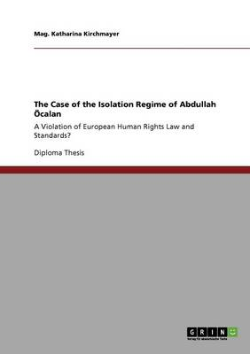 The Case of the Isolation Regime of Abdullah calan (Paperback)