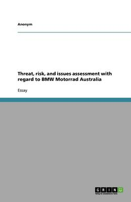 Threat, Risk, and Issues Assessment with Regard to BMW Motorrad Australia (Paperback)