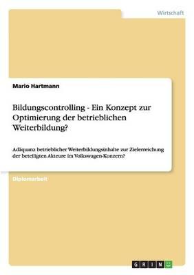 Bildungscontrolling - Ein Konzept Zur Optimierung Der Betrieblichen Weiterbildung? (Paperback)