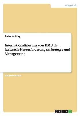 Internationalisierung Von Kmu ALS Kulturelle Herausforderung an Strategie Und Management (Paperback)