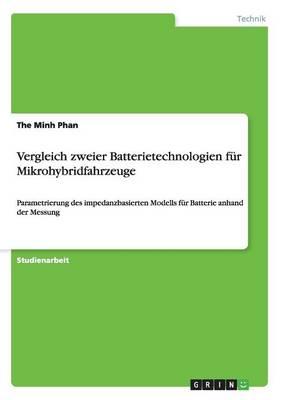 Vergleich Zweier Batterietechnologien Fur Mikrohybridfahrzeuge (Paperback)