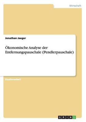 Okonomische Analyse Der Entfernungspauschale (Pendlerpauschale) (Paperback)