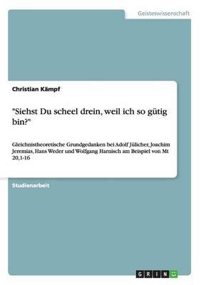 """""""Siehst Du Scheel Drein, Weil Ich So Gutig Bin?"""" (Paperback)"""
