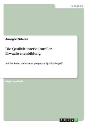 Die Qualitat Interkultureller Erwachsenenbildung (Paperback)