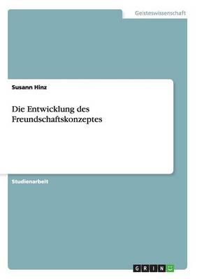 Die Entwicklung Des Freundschaftskonzeptes (Paperback)