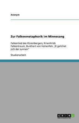 Zur Falkenmetaphorik Im Minnesang (Paperback)