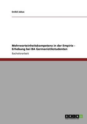 Mehrworteinheitskompetenz in Der Empirie - Erhebung Bei Ba Germanistikstudenten (Paperback)
