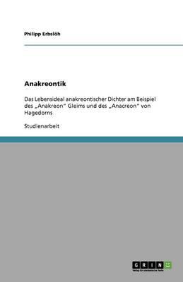 """Das Lebensideal Anakreontischer Dichter. Das Anakreon"""" Gleims Und Das Anacreon"""" Von Hagedorns (Paperback)"""