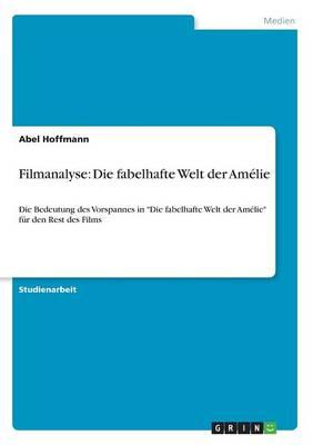 Filmanalyse: Die Fabelhafte Welt Der Amelie (Paperback)