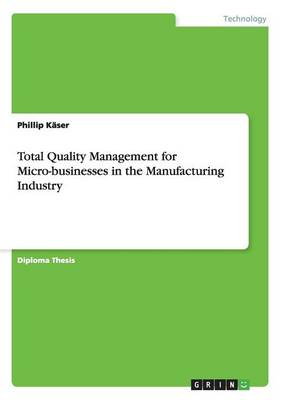Total Quality Management for Micro-Businesses in the Manufacturing Industry (Paperback)