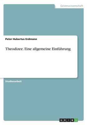 Theodizee. Eine Allgemeine Einfuhrung (Paperback)