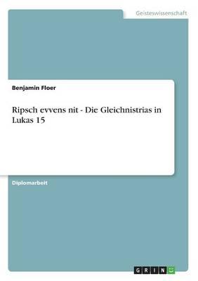 Ripsch Evvens Nit - Die Gleichnistrias in Lukas 15 (Paperback)