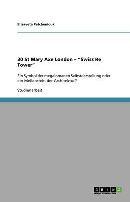 30 St Mary Axe London - Swiss Re Tower (Paperback)