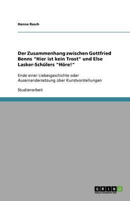 """Der Zusammenhang Zwischen Gottfried Benns """"Hier Ist Kein Trost"""" Und Else Lasker-Schulers """"Hore!"""" (Paperback)"""