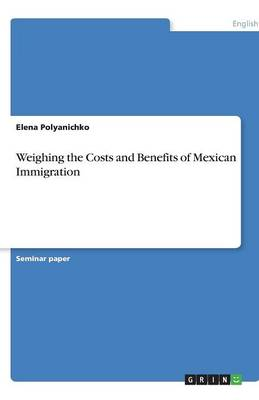 Weighing the Costs and Benefits of Mexican Immigration (Paperback)